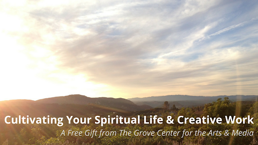 Free Gift for Artists: Cultivating Your Spiritual Life & Creative Work