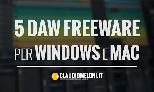 5 Software DAW Freeware per Windows e Mac - ClaudioMeloni.it