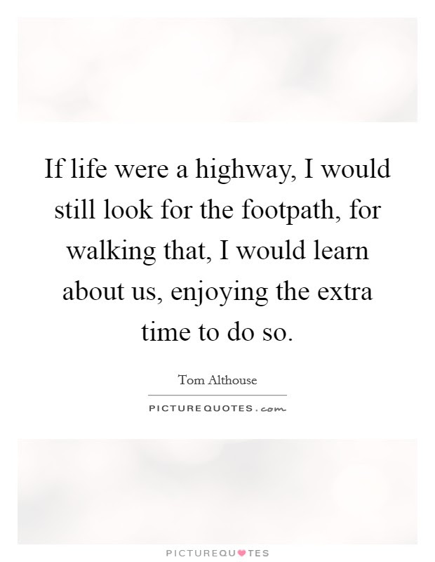 Life Is A Highway Quotes Sayings Life Is A Highway Picture Quotes