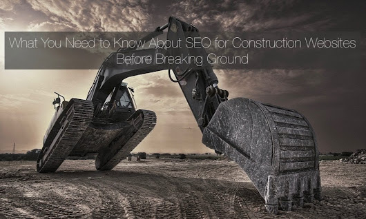SEO for Construction Companies - How to Build a Better Online Presence