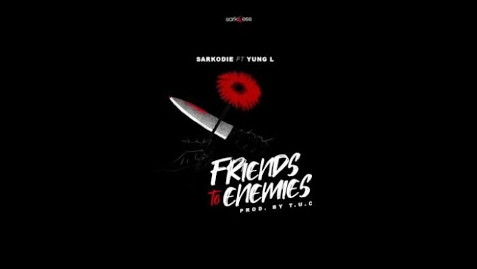 [Music] Sarkodie Ft. Yung L – Friends To Enemies