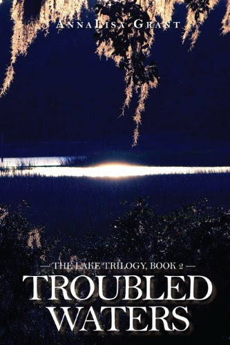 Troubled Waters (The Lake Trilogy, Book 2) by AnnaLisa Grant