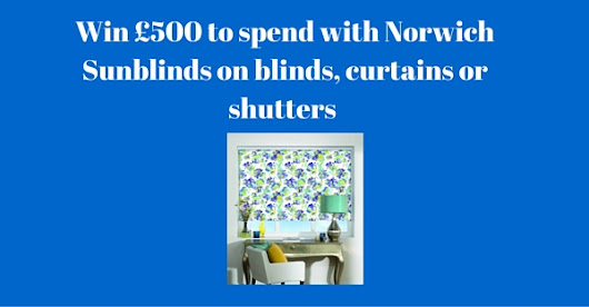 Win £500 to spend with Norwich Sunblinds!