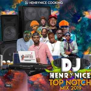 [BangHitz] MUSIC: Dj HenryNice – Top Notch Naija Mix Download mp3