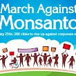 Join the global March Against Monsanto on May 25th as 286 cities rise up against corporate evil
