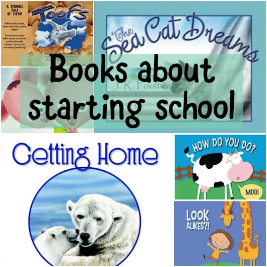 6 great books about starting school for kids and their grown ups!