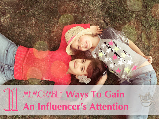 Influencer Marketing: 11 Memorable Ways To Gain An Influencer's Attention