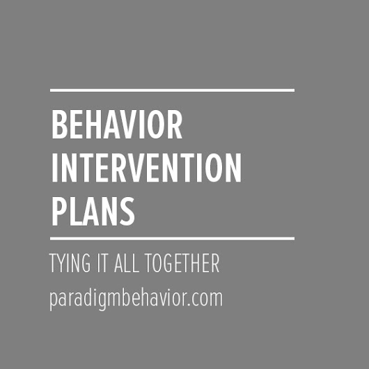 Behavior Intervention Plans (Tying It All Together)