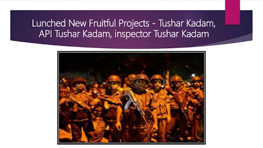 Lunched New Fruitful Projects - Tushar Kadam, API Tushar Kadam