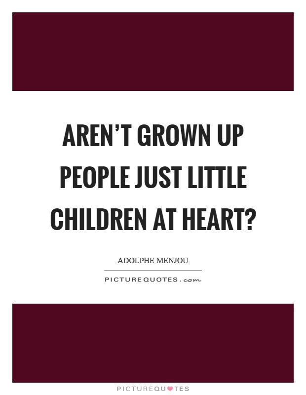Child At Heart Quotes Sayings Child At Heart Picture Quotes