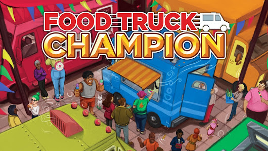 Food Truck Champion by Daily Magic Games —  Kickstarter