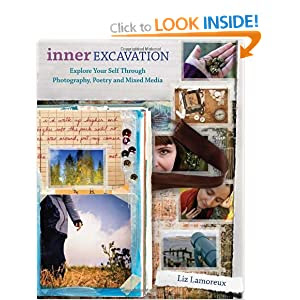 Inner Excavation: Exploring Your Selfthrough Photography, Poetry and Mixed Media