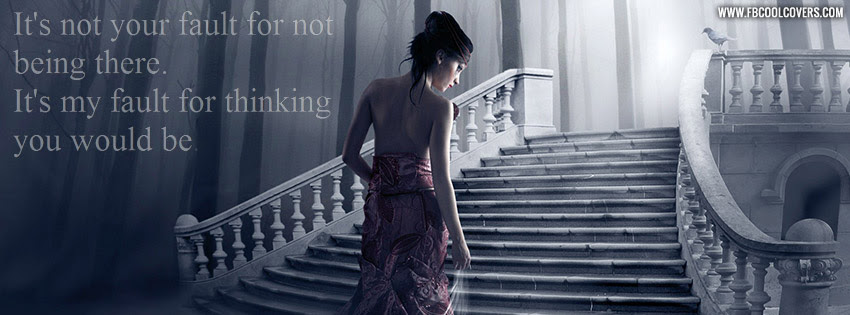 Its Not Your Fault Quotes Timeline Covers Quotes Fb Covers