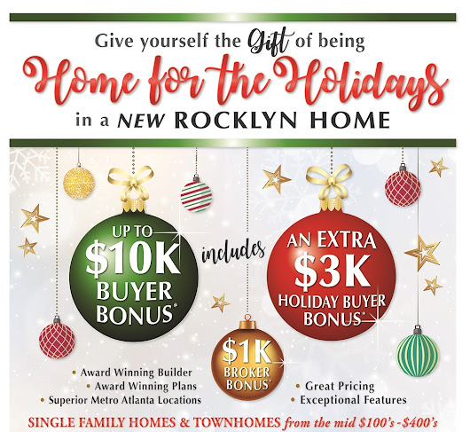 Give Yourself the Gift of being Home for the Holidays in a New Rocklyn Home - Up to $10K Buyer Bonus* with included $3K Holiday Bonus *select communities - Rocklyn Homes