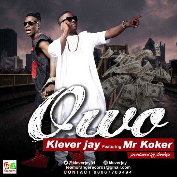 Klever Jay ft. Koker - Owo (prod. ShockerBeatz)