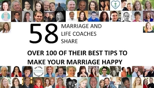 How To Have A Happy Marriage: 100+ Tips By 58 Coaches