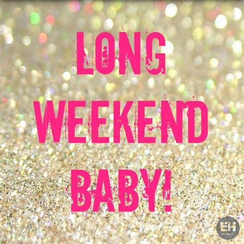 long weekend baby