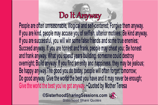 SISTERHOOD SHARE QUOTES | DO IT ANYWAY-MOTHER TERESA - Power Of Women | Sisterhood Sharing Sessions | Sisterhood