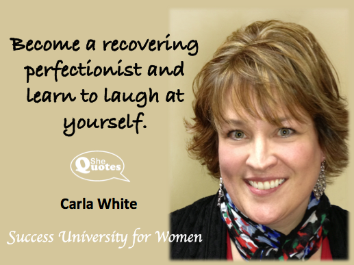 Shequotes Become A Recovering Perfectionist And Learn To Laugh At