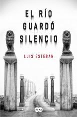 megustaleer - El río guardó silencio - Luis Esteban