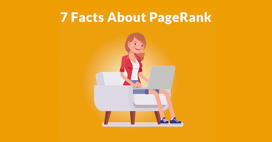 7 Useful Facts About PageRank - Search Engine Journal