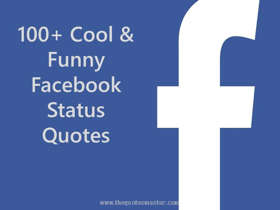 100 Cool Funny Facebook Status Quotes