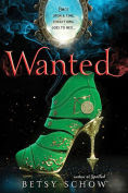 Title: Wanted (Storymakers Series #2), Author: Betsy Schow