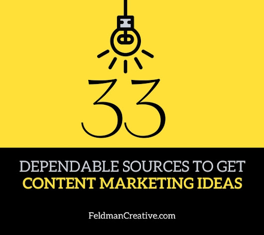 33 Dependable Sources to Get Content Marketing Ideas