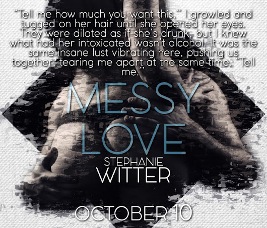 Teaser Tuesday – Messy Love; is it getting hot?