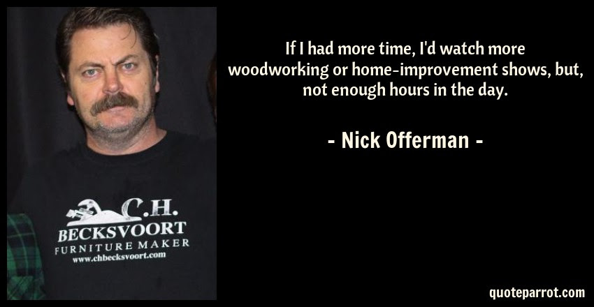 If I Had More Time Id Watch More Woodworking Or Home By Nick
