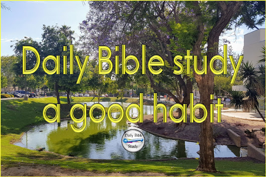 Daily Bible Study is a Good Habit to Have for Your Spiritual Growth