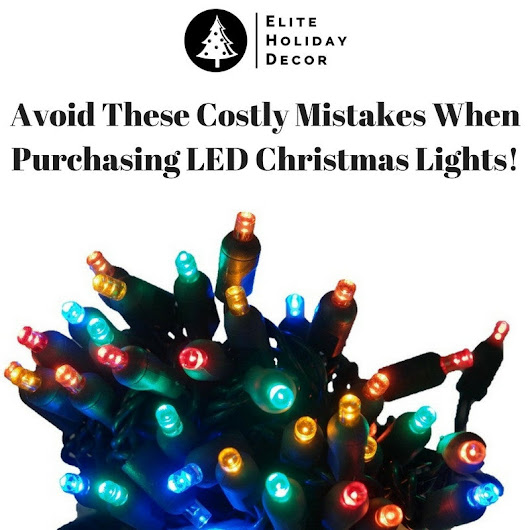 Avoid These Costly Mistakes When Purchasing LED Christmas Lights