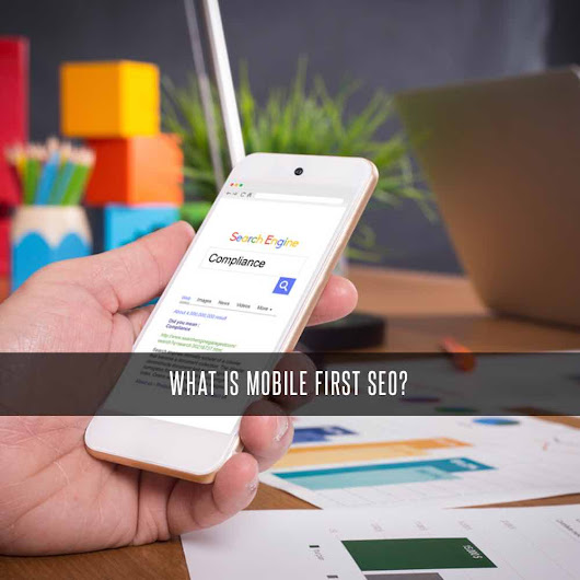 Google Going Mobile First for SEO Rankings | Stigan Media