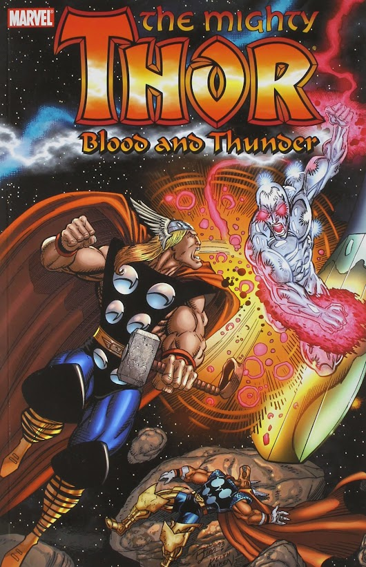 To Infinity...AND BEYOND!!!, Part Nineteen: The Mighty Thor: Blood and Thunder