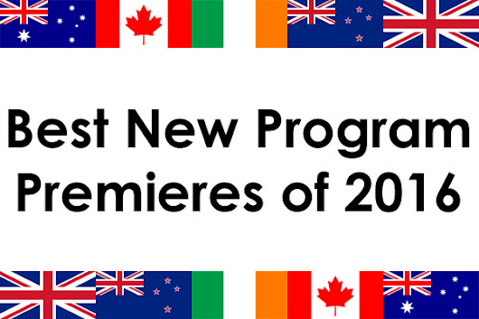 Best New Program Premieres of 2016 – The British TV Place