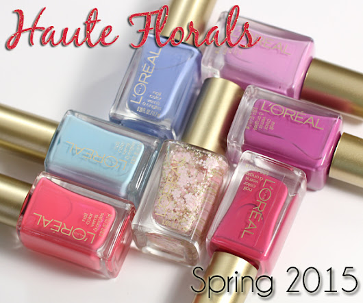 L'Oreal Spring 2015 Nail Polish Collection - Haute Florals