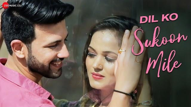 Dil Ko Sukoon Mile Lyrics   Tarunmalik & Subhash Kumar   Hiten Meghrajani & Roshni Singh