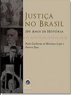 Justiça no Brasil 200 Anos de História