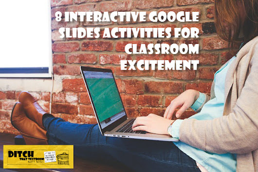 8 interactive Google Slides activities for classroom excitement