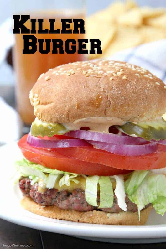 Killer Burger Recipe (All American Burger) - Snappy Gourmet®