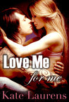 Love Me For Me (Safe Haven, #1)