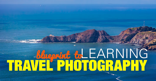 How to Become a Travel Photographer – the Blueprint