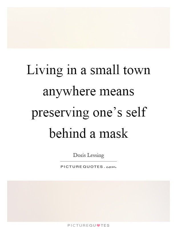 Living In A Small Town Anywhere Means Preserving Ones Self