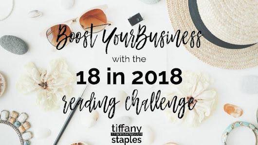 18 Books to Boost Your Business in 2018 with this Reading Challenge | Tiffany Staples | Business Consulting, Blogging, Web Design
