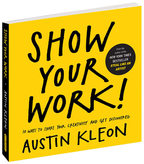 New book coming March 2014.  Read more about it...  - Austin Kleon