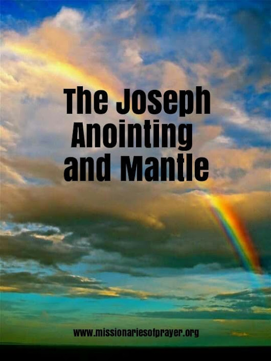 Mantles and Anointings Part 2-The Joseph Anointing -