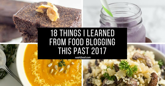 18 Things I Learned From Food Blogging This Past 2017