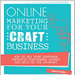 Online Marketing for Your Craft Business: How to get your handmade products discovered, shared and sold on the internet: : Hilary Pullen: Books