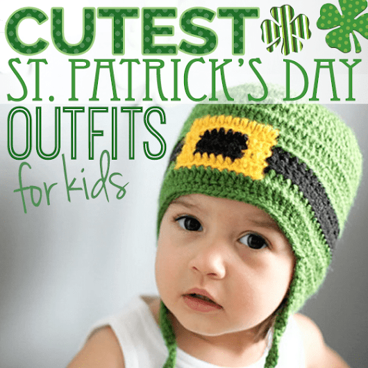 Cutest St. Patrick's Day Outfits for Kids