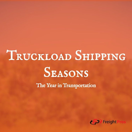 Truckload Shipping Seasons | Breaking Down The Year Truckload Shipping | FreightPros